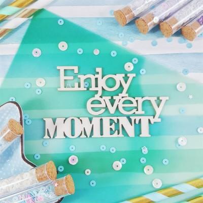 Чипборд Надпись Enjoy every moment
