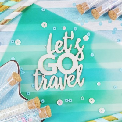 Чипборд Надпись Let's GO travel