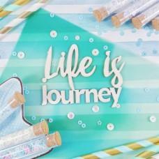 Чипборд Надпись Life is journey