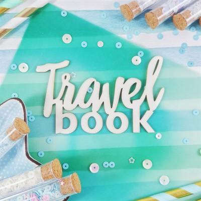 Чипборд Надпись Travel book