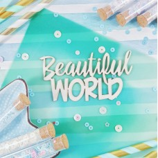Чипборд Надпись Beautiful World