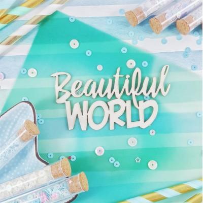 Чипборд Надпись Beautiful World